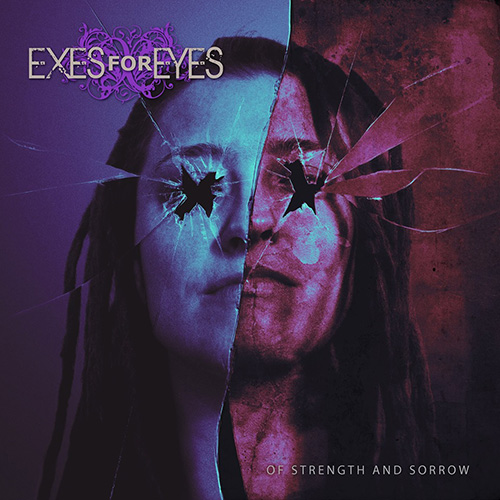 EXES FOR EYES - of strenght and sorrow